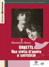 Gobetti. Una storia d'amore e sacrificio
